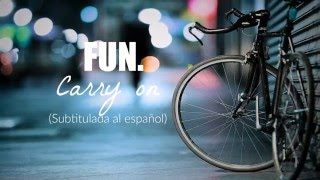 Fun. - Carry On (SUBTITULADA AL ESPAÑOL)