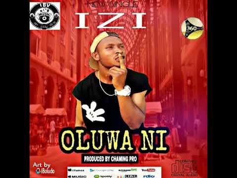 Izi - Oluwa Ni (Audio) || @izibillz 360nobsdegreess.com