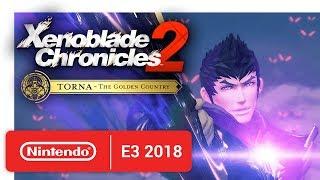 Xenoblade Chronicles 2: Torna ~ The Golden Country - Announcement Trailer - Nintendo E3 2018