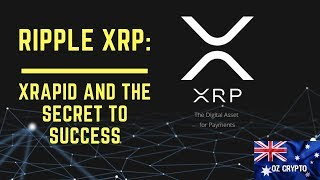 Ripple XRP: xRapid & the Secret to Success