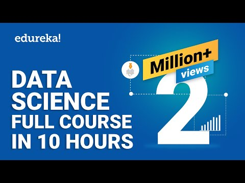 Data Science Full Course - Learn Data Science in 10 Hours | Data ...