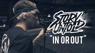Story Untold - In Or Out (Official Music Video)