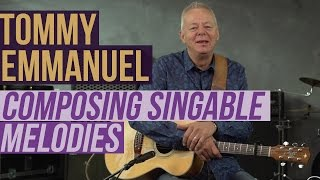 """Tommy Emmanuel - Composing Singable Melodies Lesson, and """"It's Never Too Late"""""""