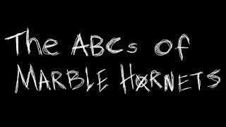 The ABCs of Marble Hornets (Fanmade song)