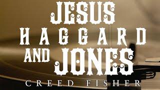 Creed Fisher Jesus, Haggard & Jones