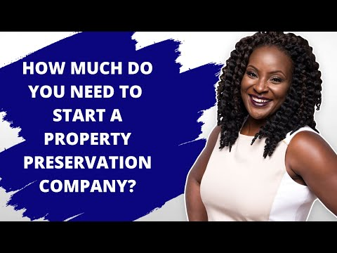 , title : 'How Much Do You Need To Start A Property Preservation Business