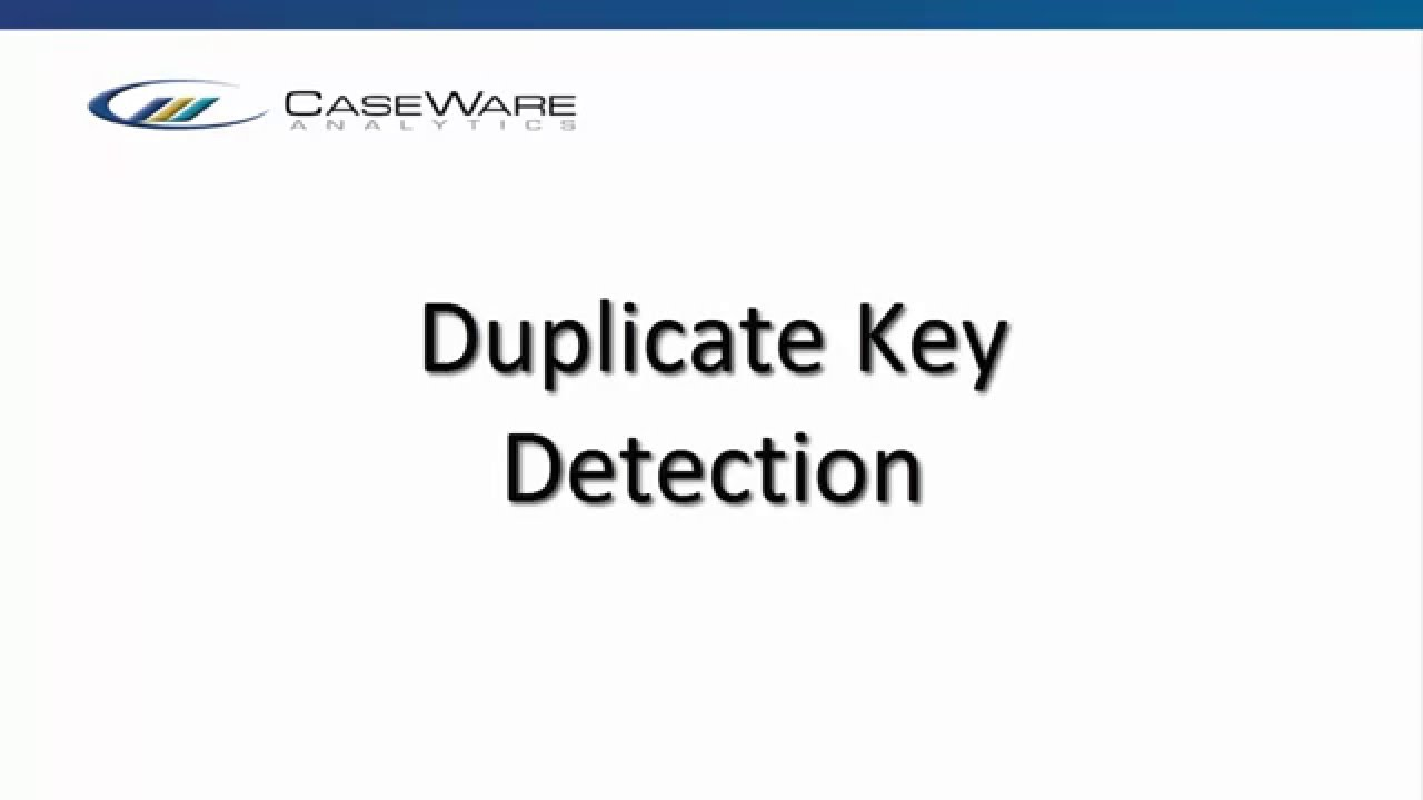 Duplicate Key Detection | CaseWare Analytics