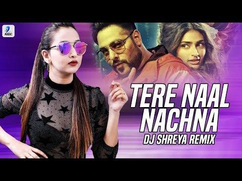 Tere Naal Nachna Remix Dj Shreya Nawabzaade Badshah Sunanda Sharma Aidc