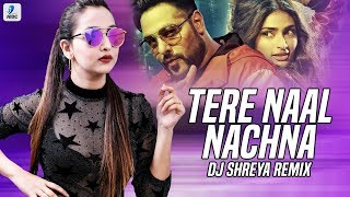 Tere Naal Nachna (Remix)   DJ Shreya | Nawabzaade | Badshah | Sunanda Sharma | AIDC