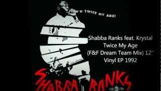 Shabba Ranks feat. Krystal - Twice my age (F&F Dream Team Mix), 1992.