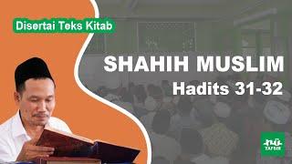 Kitab Shahih Muslim # Hadits 31-32 # KH. Ahmad Bahauddin Nursalim