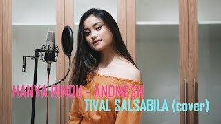 Download ANDMESH - HANYA RINDU ( cover by TIVAL SALSABILA ) Mp3