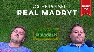 Trochę polski Real Madryt
