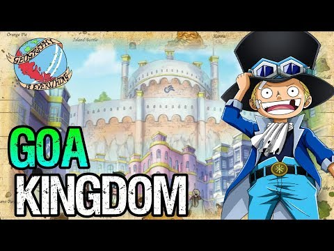 GOA KINGDOM: Geography Is Everything - One Piece Discussion