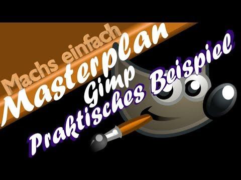 🛑►Gimp (Praktisches Beispiel) (Masterplan #5)