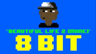 Beautiful Life 2 (Mine) (8 Bit Remix Cover Version) [Tribute to Trip Lee] - 8 Bit Universe