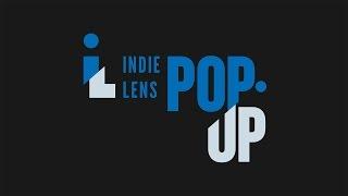 Indie Lens Pop-Up New Season