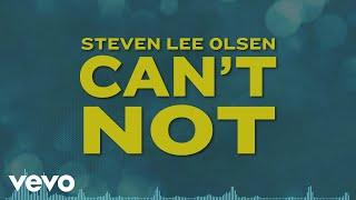 Steven Lee Olsen Can't Not