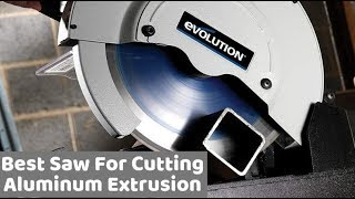 Best Saw For Cutting Aluminum Extrusion - Top 5 Product Of 2019
