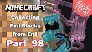 Part 98 - Collecting End Block for Big Project - Minecraft PE | in Hindi | BlackClue Gaming