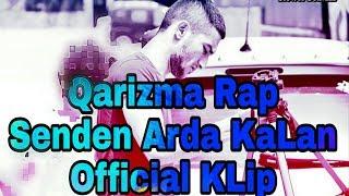 Qarizma Rap -  Official KLip - Senden Arda KaLan - CanLı Performans - 2017