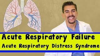 Acute Respiratory Failure OR Acute respiratory distress syndrome