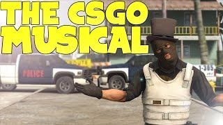 THE CS:GO MUSICAL