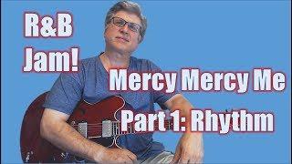 R&B Jam - Mercy Mercy Me (Part 1 - Rhythm)