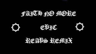 Faith No More - Epic - Reaps Remix