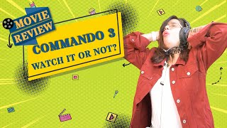 Commando 3 - To watch it or not ? | Bollywood movie review | Mirchi Anjali