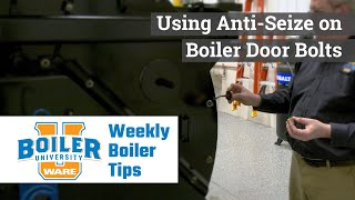 Using Anti-Seize on a Boiler - Weekly Boiler Tips