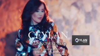 Ceylan - Minnoş - Remix ( Official Video )
