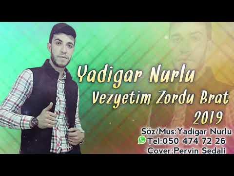 Yadigar Nurlu - Vezyetim Zordu Brat 2019 mp3 yukle - mp3.DINAMIK.az