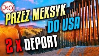 Przez Meksyk do USA. Deportowana DWA razy.