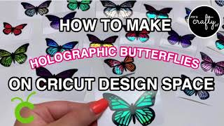 How To Make Layered Holographic Vinyl Butterflies On Cricut Design Space