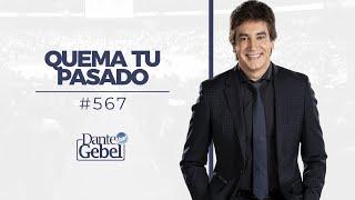 Dante Gebel #567   Quema tu pasado
