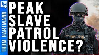 Ending 'Slave Patrol' Policing in America?