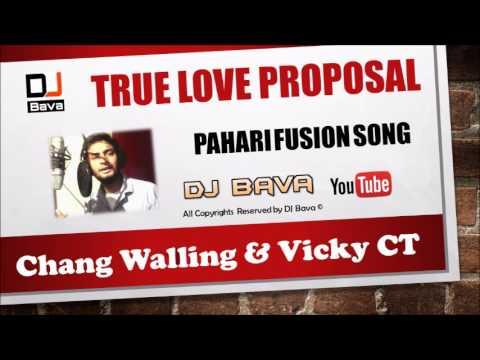 Latest Pahari Songs 2019 | True Love Proposal | Pahari Fusion | Chang Walling Ft Vicky CT | DJ Bava
