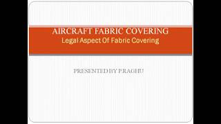 AIRCRAFT FABRIC COVERING-LEGAL ASPECT