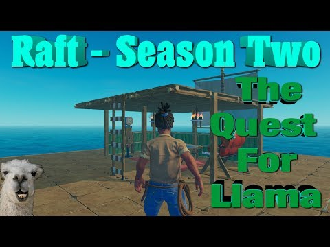Raft - Season Two - Episode Six - The Quest for Llama - Multiplayer - Can we finish the Foundation?