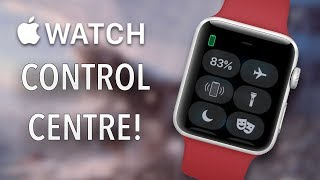 Apple Watch User Guide & Tutorial! (Apple Watch Control Center & Settings!)