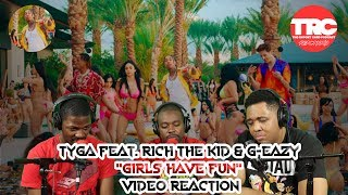 """Tyga Feat. Rich The Kid & G Eazy """"Girls Have Fun"""" Music Video Reaction"""