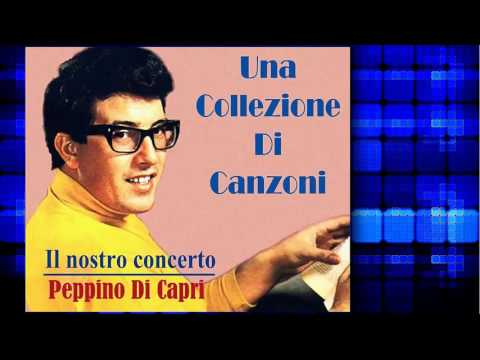 Il Nostro Concerto (Song) by Peppino Di Capri