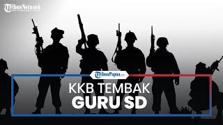 KKB Papua Diduga Tembak Guru SD hingga Tewas di Kampung Julukoma, Ada 2 Luka Lubang di Tubuh Korban