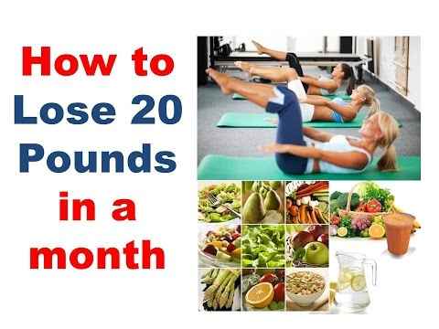 Video How to lose 20 pounds in a month, losing 20 pounds fast for women, How to lose 10 lbs in a week