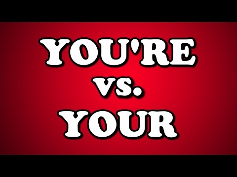 YOU'RE vs. YOUR (видео)