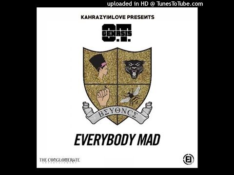 O.T. Genasis - Everybody Mad (feat. Beyoncé) Mp3