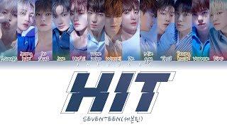 "SEVENTEEN(세븐틴) ""HIT"" (Color Coded Lyrics Eng/Rom/Han/가사)"
