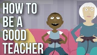 How To Be A Good Teacher