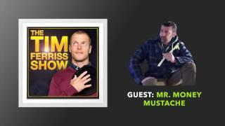 Mr  Money Mustache Interview | The Tim Ferriss Show (Podcast)